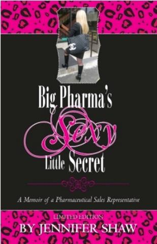Big Pharma's Sexy Little Secret Jennifer Shaw